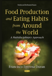 Food Production & Eating Habits from Around the World : A Multidisciplinary Approach, Hardback Book