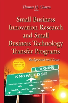 Small Business Innovation Research & Small Business Technology Transfer Programs : Background & Issues, Hardback Book