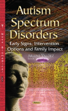 Autism Spectrum Disorders : Early Signs, Intervention Options & Family Impact, Hardback Book