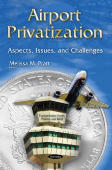 Airport Privatization : Aspects, Issues & Challenges, Paperback / softback Book