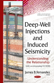 Deep-Well Injections & Induced Seismicity : Understanding the Relationship, Hardback Book