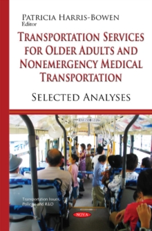 Transportation Services for Older Adults & Non-Emergency Medical Transportation : Selected Analyses, Hardback Book