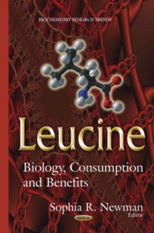 Leucine : Biology, Consumption & Benefits, Hardback Book