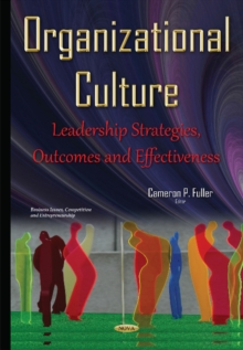 Organizational Culture : Leadership Strategies, Outcomes & Effectiveness, Hardback Book
