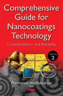 Comprehensive Guide for Nanocoatings Technology : Volume 2 -- Characterization & Reliability, Hardback Book