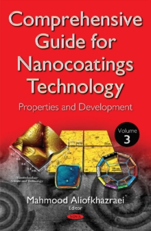Comprehensive Guide for Nanocoatings Technology : Volume 3 -- Properties & Development, Hardback Book