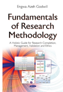 Fundamentals of Research Methodology : A Holistic Guide for Research Completion, Management, Validation & Ethics, Hardback Book