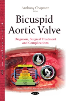 Bicuspid Aortic Valve : Diagnosis, Surgical Treatment & Complications, Paperback / softback Book