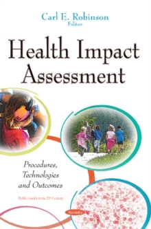 Health Impact Assessment : Procedures, Technologies & Outcomes, Paperback / softback Book