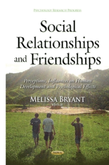 Social Relationships & Friendships : Perceptions, Influences on Human Development & Psychological Effects, Hardback Book