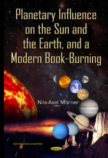 Planetary Influence on the Sun & the Earth & a Modern Book-Burning, Hardback Book