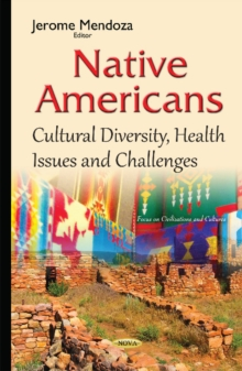 Native Americans : Cultural Diversity, Health Issues & Challenges, Hardback Book
