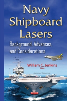 Navy Shipboard Lasers : Background, Advances, & Considerations, Hardback Book