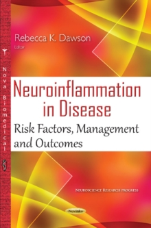 Neuroinflammation in Disease : Risk Factors, Management & Outcomes, Paperback Book