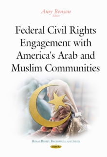 Federal Civil Rights : Engagement with America's Arab & Muslim Communities, Hardback Book