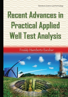 Recent Advances in Practical Applied Well Test Analysis, Hardback Book