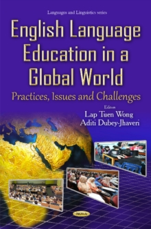 English Language Education in a Global World : Practices, Issues & Challenges, Hardback Book