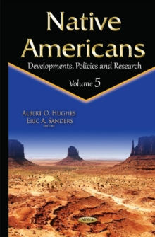 Native Americans : Developments, Policies & Research -- Volume 5, Hardback Book