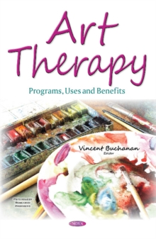 Art Therapy : Programs, Uses and Benefits, Hardback Book