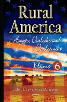 Rural America : Aspects, Outlooks & Development -- Volume 6, Hardback Book