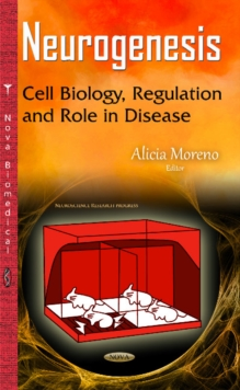 Neurogenesis : Cell Biology, Regulation & Role in Disease, Hardback Book