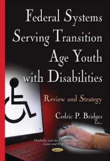 Federal Systems Serving Transition Age Youth with Disabilities : Review & Strategy, Hardback Book