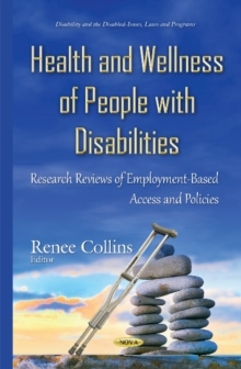 Health & Wellness of People with Disabilities : Research Reviews of Employment-Based Access & Policies, Hardback Book