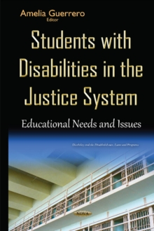 Students with Disabilities in the Justice System : Educational Needs & Issues, Hardback Book