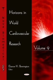 Horizons in World Cardiovascular Research : Volume 9, Hardback Book