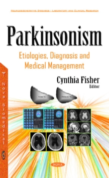 Parkinsonism : Etiologies, Diagnosis & Medical Management, Hardback Book
