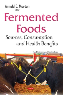 Fermented Foods : Sources, Consumption & Health Benefits, Hardback Book