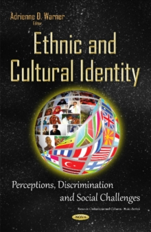 Ethnic & Cultural Identity : Perceptions, Discrimination & Social Challenges, Hardback Book