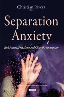Separation Anxiety : Risk Factors, Prevalence & Clinical Management, Hardback Book