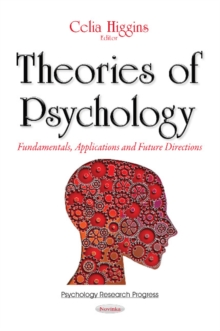 Theories of Psychology : Fundamentals, Applications & Future Directions, Paperback Book