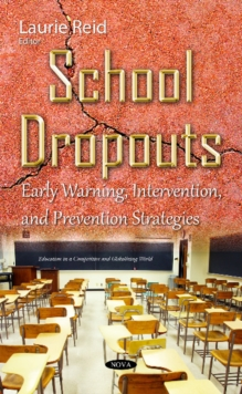 School Dropouts : Early Warning, Intervention, & Prevention Strategies, Hardback Book