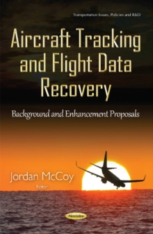 Aircraft Tracking & Flight Data Recovery : Background & Enhancement Proposals, Paperback / softback Book