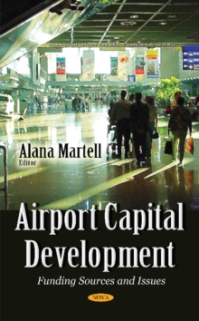 Airport Capital Development : Funding Sources & Issues, Hardback Book
