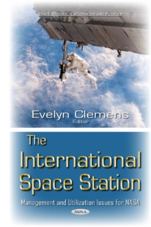 International Space Station : Management & Utilization Issues for NASA, Hardback Book