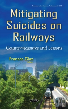 Mitigating Suicides on Railways : Countermeasures & Lessons, Hardback Book