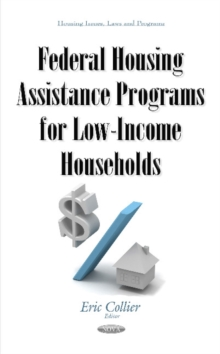 Federal Housing Assistance Programs for Low-Income Households, Hardback Book
