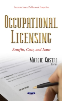 Occupational Licensing : Benefits, Costs & Issues, Hardback Book