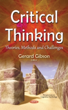Critical Thinking : Theories, Methods & Challenges, Hardback Book
