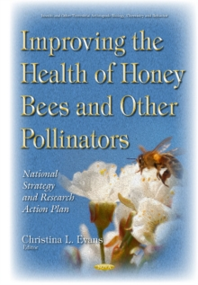 Improving the Health of Honey Bees & Other Pollinators : National Strategy & Research Action Plan, Hardback Book