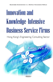 Innovation & Knowledge-Intensive Business Firms : Hong Kongs Engineering Consulting Sector, Hardback Book