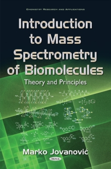 Introduction to Mass Spectrometry of Biomolecules : Theory & Principles, Hardback Book