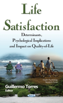 Life Satisfaction : Determinants, Psychological Implications & Impact on Quality-of-Life, Hardback Book