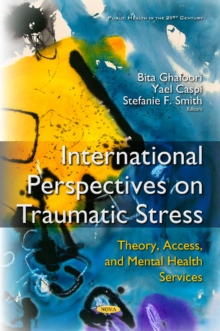 International Perspectives on Traumatic Stress : Theory, Access & Mental Health Services, Hardback Book