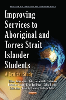 Improving Services to Aboriginal & Torres Strait Islander Students : A Critical Study, Hardback Book