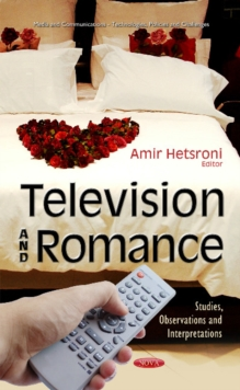 Television & Romance : Studies, Observations & Interpretations, Hardback Book