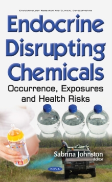Endocrine Disrupting Chemicals : Occurrence, Exposures & Health Risks, Hardback Book